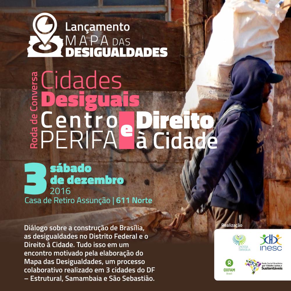 """Lançamento do Mapa das Desigualdades e Roda de Conversa """"Centro, Perifa e Direito à Cidade"""""""