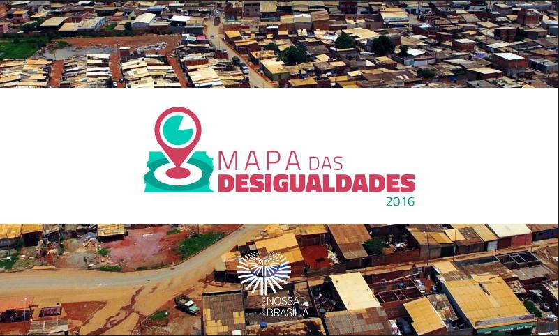 Nossa Brasília lança Mapa das Desigualdades do Distrito Federal – 2016